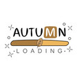 autumn loading autumn begins creative concept vector image vector image