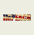 impeachment banner stylized inscription impeach vector image