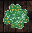 happy saint patricks day label on wooden board vector image vector image