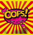 oops surprise nuclear explosion comic book vector image vector image