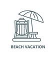 beach vacation line icon linear concept vector image vector image