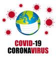 covid-19 coronavirus world mask prevention illust vector image vector image