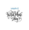 february 17 - world whale day - hand lettering vector image