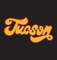 tucson handwritten lettering made in old school vector image