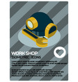 work shop poster isometric vector image