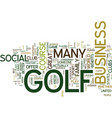 golf s social benefits text background word cloud vector image vector image