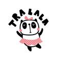 tralala panda vector image vector image