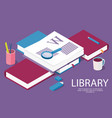 isometric library creative concept for library vector image vector image