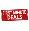first minute deals sign or stampn vector image vector image