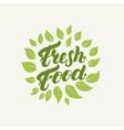 Fresh food logo badge label Hand written vector image