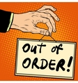 Hand holding a sign out of order vector image vector image