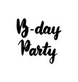 birthday party handwritten lettering vector image vector image