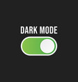 on off switch dark and light mode switcher vector image vector image