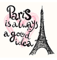 Paris is good idea vector image