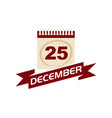 25 december calendar with ribbon vector image