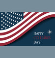 columbus day with usa flag vector image