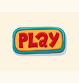 hand drawn play web button internet button vector image vector image