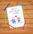 happy birthday dad drawing of father and daughter vector image vector image