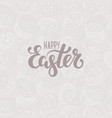 happy easter lettering on seamless background of vector image vector image