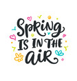 spring is in the air modern calligraphy quote vector image