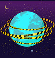 quarantine tapes strips around planet earth vector image vector image