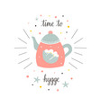 cute teapot in scandinavian style time to hygge vector image vector image