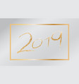 happy new year card 2019 golden text vector image