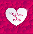 happy fathers dayhappy fathers day card vector image