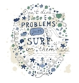 Don t dive into problems just surf on them vector image vector image
