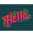 Hello Hand drawn vintage lettering with floral vector image vector image