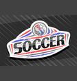 logo for soccer sport vector image vector image
