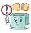 with sign toaster character cartoon style vector image
