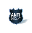 shield symbol with words antioxidant vector image vector image