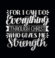 hand lettering i can do everything through christ vector image vector image