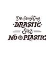 no plastic poster vector image vector image