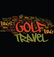 golf travel bags make lovely gifts text vector image vector image