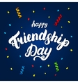 Happy friendship day hand written lettering for vector image vector image
