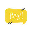 hey hand drawn lettering on white background vector image