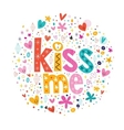 kiss me retro typography lettering decorative text vector image vector image