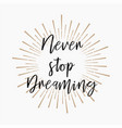 never stop dreaming gold glitter background vector image