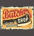 sign for butcher shop with cleaver graphic vector image vector image