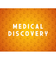 Medicine concept medical discovery vector image