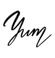 yum hand drawn lettering isolated template vector image vector image