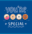 you are special vector image vector image