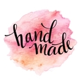 Hand Made lettering Watercolor vector image vector image
