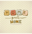 home sweet home wooden toy brick lettering vector image