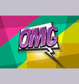 omg pop art comic book text speech bubble vector image vector image