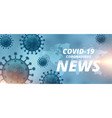 coronavirus latest new and updates banner design vector image vector image