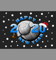 happy new year 2020 and volleyball ball vector image vector image