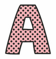 a alphabet letter with black polka dots on pink vector image vector image